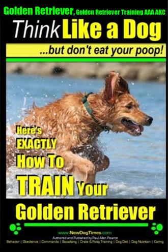 Golden Retriever Training Book at NewDogTimes Golden Retriever Training Guide